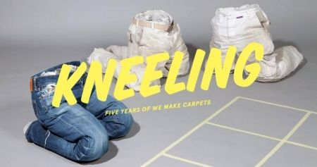 Opening Kneeling | Five years of We Make Carpets