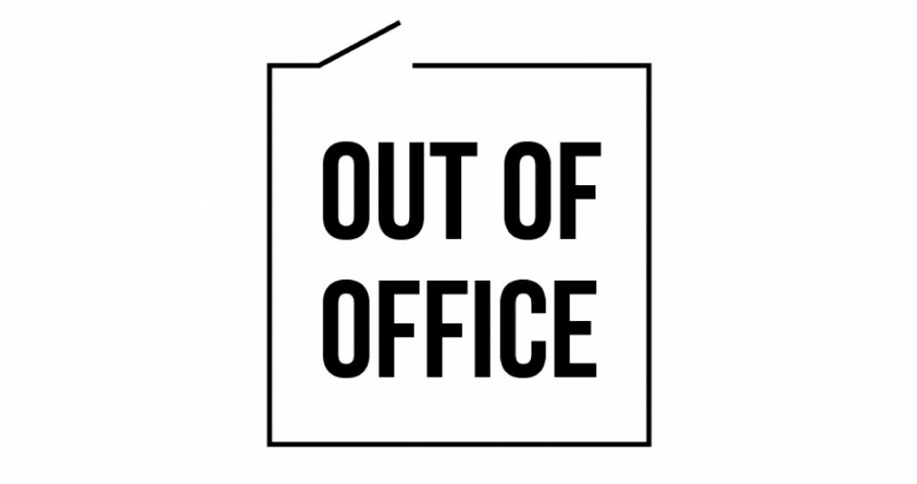 Out of Office | Official opening